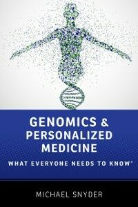 Foto Cover di Genomics and Personalized Medicine: What Everyone Needs to KnowRG, Ebook inglese di Michael Snyder, edito da Oxford University Press