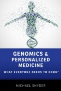 Foto Cover di Genomics and Personalized Medicine: What Everyone Needs to KnowRG, Ebook inglese di Michael Snyder, edito da Oxford University Press