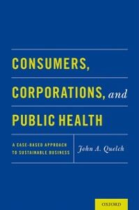 Ebook in inglese Consumers, Corporations, and Public Health: A Case-Based Approach to Sustainable Business Quelch, John A.