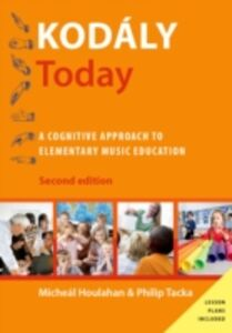 Foto Cover di Kodaly Today: A Cognitive Approach to Elementary Music Education, Ebook inglese di Micheal Houlahan,Philip Tacka, edito da Oxford University Press
