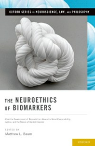 Ebook in inglese Neuroethics of Biomarkers: What the Development of Bioprediction Means for Moral Responsibility, Justice, and the Nature of Mental Disorder Baum, Matthew L.