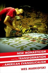 Ebook in inglese New Monasticism and the Transformation of American Evangelicalism Markofski, Wes