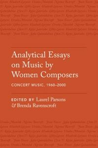 Ebook in inglese Analytical Essays on Music by Women Composers: Concert Music, 1960-2000 Parsons, Laurel , Ravenscroft, Brenda