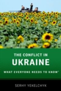 Ebook in inglese Conflict in Ukraine: What Everyone Needs to KnowRG Yekelchyk, Serhy