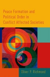 Ebook in inglese Peace Formation and Political Order in Conflict Affected Societies Richmond, Oliver P.