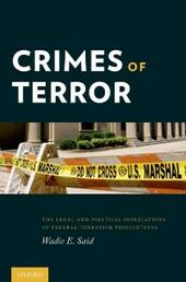 Crimes of Terror: The Legal and Political Implications of Federal Terrorism Prosecutions