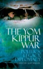 Yom Kippur War: Politics, Diplomacy, Legacy