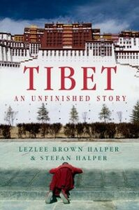 Ebook in inglese Tibet: An Unfinished Story Halper, Lezlee Brown , Halper, Stefan
