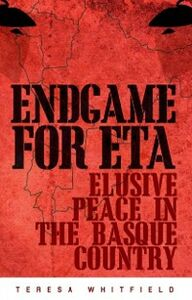 Ebook in inglese Endgame for ETA: Elusive Peace in the Basque Country Whitfield, Teresa