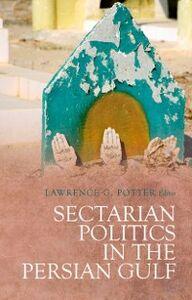 Foto Cover di Sectarian Politics in the Persian Gulf, Ebook inglese di  edito da Oxford University Press