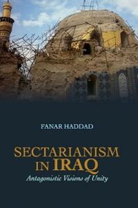 Ebook in inglese Sectarianism in Iraq: Antagonistic Visions of Unity Haddad, Fanar