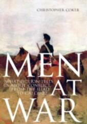 Men At War: What Fiction Tells us About Conflict, From The Iliad to Catch-22