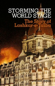 Ebook in inglese Storming the World Stage: The Story of Lashkar-e-Taiba Tankel, Stephen