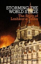Storming the World Stage: The Story of Lashkar-e-Taiba