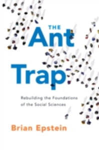 Ebook in inglese Ant Trap: Rebuilding the Foundations of the Social Sciences Epstein, Brian