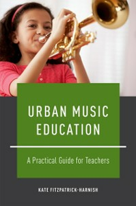 Ebook in inglese Urban Music Education: A Practical Guide for Teachers Fitzpatrick-Harnish, Kate