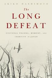 Long Defeat: Cultural Trauma, Memory, and Identity in Japan