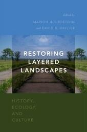 Restoring Layered Landscapes: History, Ecology, and Culture