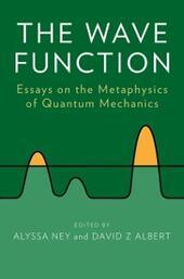 Wave Function: Essays on the Metaphysics of Quantum Mechanics