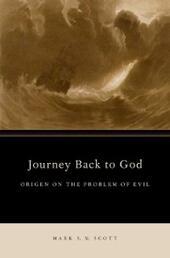 Journey Back to God: Origen on the Problem of Evil