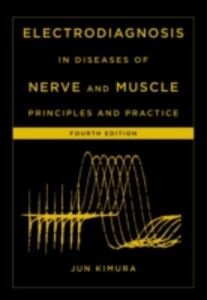 Ebook in inglese Electrodiagnosis in Diseases of Nerve and Muscle: Principles and Practice Kimura, Jun