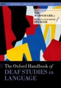 Foto Cover di Oxford Handbook of Deaf Studies in Language, Ebook inglese di  edito da Oxford University Press
