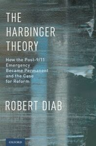 Foto Cover di Harbinger Theory: How the Post-9/11 Emergency Became Permanent and the Case for Reform, Ebook inglese di Robert Diab, edito da Oxford University Press
