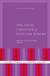 Ebook in inglese Legal Language of Scottish Burghs: Standardization and Lexical Bundles (1380-1560) Kopaczyk, Joanna