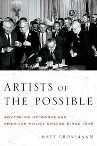 Ebook in inglese Artists of the Possible: Governing Networks and American Policy Change since 1945 Grossmann, Matt