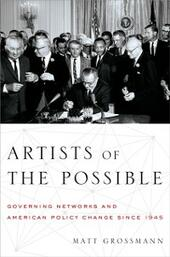 Artists of the Possible: Governing Networks and American Policy Change since 1945