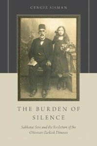 Foto Cover di Burden of Silence: Sabbatai Sevi and the Evolution of the Ottoman-Turkish Donmes, Ebook inglese di Cengiz Sisman, edito da Oxford University Press