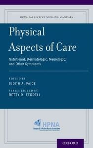 Foto Cover di Physical Aspects of Care: Nutritional, Dermatologic, Neurologic and Other Symptoms, Ebook inglese di  edito da Oxford University Press