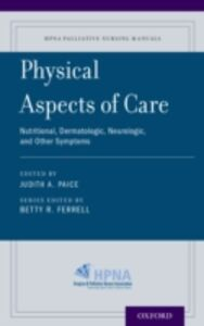 Ebook in inglese Physical Aspects of Care: Nutritional, Dermatologic, Neurologic and Other Symptoms -, -