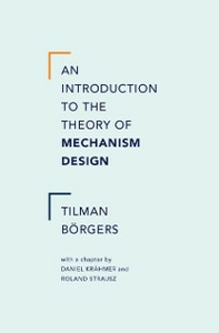 Ebook in inglese Introduction to the Theory of Mechanism Design Borgers, Tilman