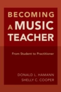 Ebook in inglese Becoming a Music Teacher: From Student to Practitioner Cooper, Shelly , Hamann, Donald L.