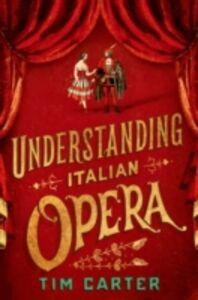 Ebook in inglese Understanding Italian Opera Carter, Tim
