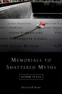 Foto Cover di Memorials to Shattered Myths: Vietnam to 9/11, Ebook inglese di Harriet F. Senie, edito da Oxford University Press