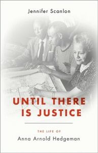 Ebook in inglese Until There Is Justice: The Life of Anna Arnold Hedgeman Scanlon, Jennifer
