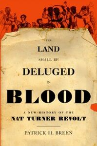 Ebook in inglese Land Shall Be Deluged in Blood: A New History of the Nat Turner Revolt Breen, Patrick H.
