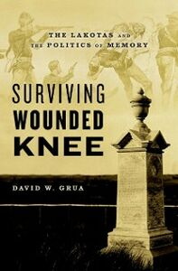Ebook in inglese Surviving Wounded Knee: The Lakotas and the Politics of Memory Grua, David W.