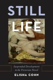 Still Life: Suspended Development in the Victorian Novel