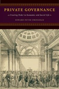 Foto Cover di Private Governance: Creating Order in Economic and Social Life, Ebook inglese di Edward Peter Stringham, edito da Oxford University Press
