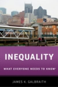 Ebook in inglese Inequality: What Everyone Needs to KnowRG Galbraith, James K.