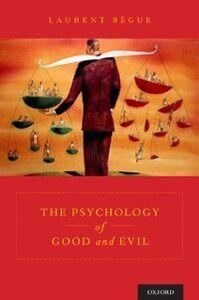 Foto Cover di Psychology of Good and Evil, Ebook inglese di Laurent Begue, edito da Oxford University Press