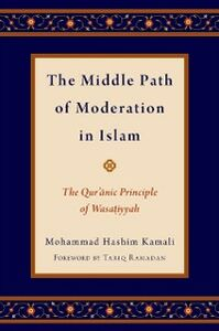 Foto Cover di Middle Path of Moderation in Islam: The Quranic Principle of Wasatiyyah, Ebook inglese di Mohammad Hashim Kamali, edito da Oxford University Press