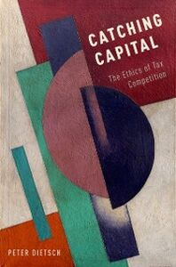 Foto Cover di Catching Capital: The Ethics of Tax Competition, Ebook inglese di Peter Dietsch, edito da Oxford University Press