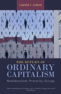 Foto Cover di Return of Ordinary Capitalism: Neoliberalism, Precarity, Occupy, Ebook inglese di Sanford F. Schram, edito da Oxford University Press