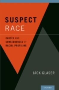 Ebook in inglese Suspect Race: Causes and Consequences of Racial Profiling Glaser, Jack