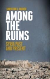 Among the Ruins: Syria Past and Present
