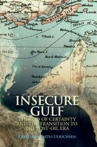 Foto Cover di Insecure Gulf: The End of Certainty and the Transition to the Post-oil Era, Ebook inglese di Kristian Coates Ulrichsen, edito da Oxford University Press